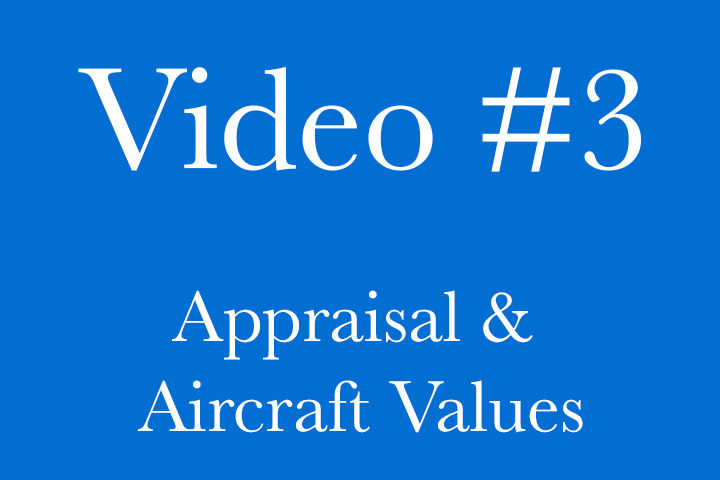 Video 3 - Appraisal & Aircraft Values